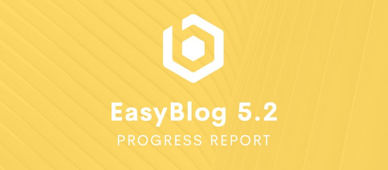 easyblog 5.2 progress report