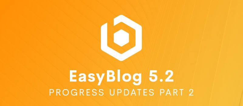 EasyBlog 5.2 progress update 2