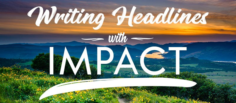 Writing headlines with impact brings visitors to your website